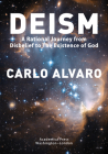 Deism: A Rational Journey from Disbelief to the Existence of God Cover Image