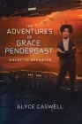 The Adventures of Grace Pendergast, Galactic Reporter Cover Image