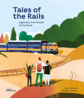 Tales of the Rails: Legendary Train Routes of the World Cover Image