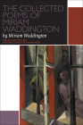 The Collected Poems of Miriam Waddington Set (Canadian Literature Collection) Cover Image