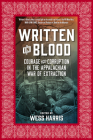 Written in Blood: Courage and Corruption in the Appalachian War of Extraction Cover Image