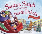 Santa's Sleigh Is on Its Way to North Dakota: A Christmas Adventure Cover Image