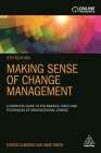 Making Sense of Change Management: A Complete Guide to the Models, Tools and Techniques of Organizational Change Cover Image