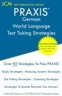 PRAXIS German World Language - Test Taking Strategies: PRAXIS 5183 - Free Online Tutoring - New 2020 Edition - The latest strategies to pass your exam Cover Image
