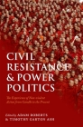 Civil Resistance and Power Politics: The Experience of Non-Violent Action from Gandhi to the Present Cover Image
