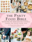 The Party Food Bible: 565 Recipes for Amuse-Bouches, Flavorful Canapés, and Festive Finger Food Cover Image