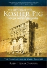 The Return of the Kosher Pig: The Divine Messiah in Jewish Thought Cover Image