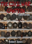 The Civil War Canteen - Third Edition Cover Image