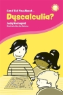 Can I Tell You about Dyscalculia?: A Guide for Friends, Family and Professionals (Can I Tell You About...?) Cover Image