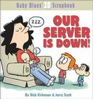 Our Server Is Down! (Baby Blues Scrapbook #20) Cover Image