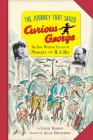 The Journey That Saved Curious George Young Readers Edition: The True Wartime Escape of Margret and H. A. Rey Cover Image