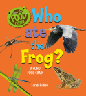 Who Ate the Frog? a Pond Food Chain Cover Image