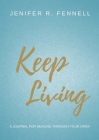 Keep Living: A Journal for Healing Through Your Grief Cover Image