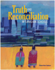 Truth and Reconciliation in Canadian Schools Cover Image