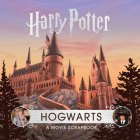 Harry Potter: Hogwarts: A Movie Scrapbook Cover Image