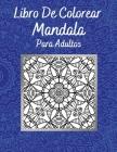 Libro De Colorear Mandala Para Adultos: Ilustraciones Sorprendentes Actividad Perfecta Relajación Y Alivio Del Estrés Cover Image