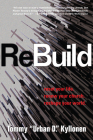 Rebuild: Reset Your Life. Renew Your Church. Reshape Your World. Cover Image