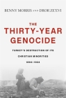 The Thirty-Year Genocide: Turkey's Destruction of Its Christian Minorities, 1894-1924 Cover Image