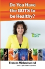 Do You Have the GUTS to be Healthy? Cover Image