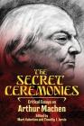 The Secret Ceremonies: Critical Essays on Arthur Machen Cover Image