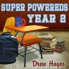 Super Powereds Lib/E: Year 2 Cover Image