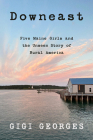 Downeast: Five Maine Girls and the Unseen Story of Rural America Cover Image