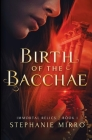Birth of the Bacchae: A Vampire Origin Story Cover Image