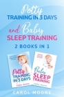 Sleep & Potty Training: 2 Books in 1: The Ultimate Guide to Help You Get Through the Night and Get Rid of the Diaper Cover Image