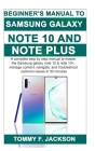 Beginner's Manual to Samsung Galaxy Note 10 & Note 10 Plus: A complete step by step manual to master the Samsung galaxy note 10 & note 10+, manage con Cover Image