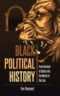 Black Political History: From the Arch of Safety into the Mouth of the Lion Cover Image