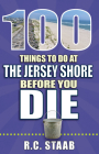 100 Things to Do at the Jersey Shore Before You Die (100 Things to Do Before You Die) Cover Image