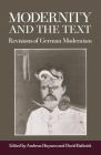 Modernity and the Text: Revisions of German Modernism Cover Image