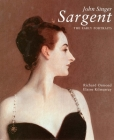 John Singer Sargent: The Early Portraits; The Complete Paintings: Volume I Cover Image