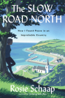 The Slow Road North: How I Found Peace in an Improbable Country Cover Image