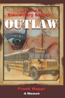 I Became An Elementary School Outlaw: A Memoir by Frank Nappi Cover Image