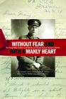 Without Fear and with a Manly Heart: The Great War Letters and Diaries of Private James Herbert Gibson Cover Image