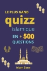 Le plus Grand Quizz Islamique: la croyance sunnite, Islam Culture Générale, Testez Vos Connaissances ! Le Prophète mohamed- les piliers de l'islam- l Cover Image