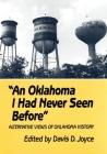 An Oklahoma I Had Never Seen Before: Alternative Views of Oklahoma History Cover Image