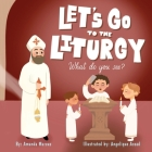 Let's go to the Liturgy: What you see? Cover Image