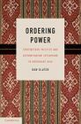 Ordering Power: Contentious Politics and Authoritarian Leviathans in Southeast Asia (Cambridge Studies in Comparative Politics) Cover Image
