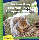 Eastern Gray Squirrels Invade European Habitats Cover Image
