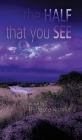 Half That You See Cover Image