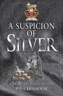 A Suspicion of Silver (Sir Robert Carey #9) Cover Image