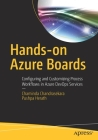 Hands-On Azure Boards: Configuring and Customizing Process Workflows in Azure Devops Services Cover Image