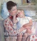 Whistler to Cassatt: American Painters in France Cover Image