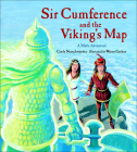 Sir Cumference and the Viking's Map: A Math Adventure (Charlesbridge Math Adventures (Pb)) Cover Image