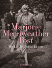 Marjorie Merriweather Post: The Life Behind the Luxury Cover Image