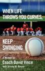 When Life Throws You Curves, Keep Swinging Cover Image