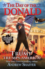 The Day of the Donald: Trump Trumps America Cover Image