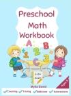 Preschool Math Workbook: Fun Practice Workbook for Math Activities Math Activity Book for Pre K, Kindergarten, Preschool, kids ages 2-5 Countin Cover Image